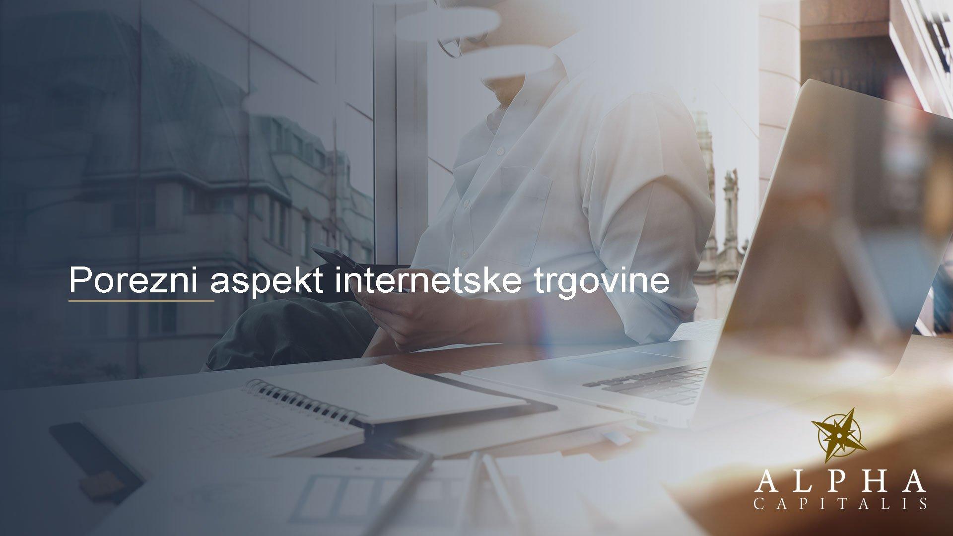 alpha-capitalis-novosti_porezni-aspekt-internetske-trgovine